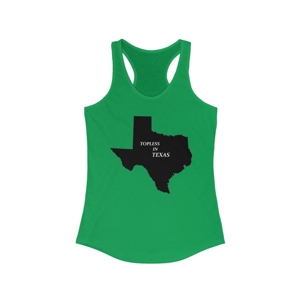 Right topless in texas Women's Ideal Racerback Tank