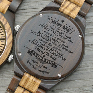 Daughter To Dad - I Need To Say I Love You - Wooden Watch