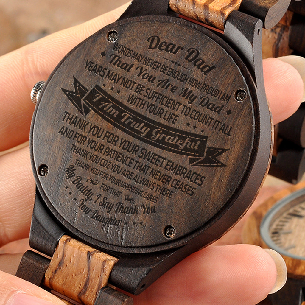 Daughter To Dad - I Am Truly Grateful - Wooden Watch