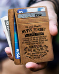 Card Wallet - My Daughter, Never Forget That I Love You