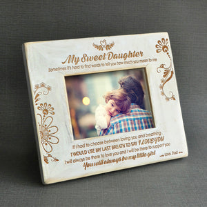 Dad To Daughter Youll Always Be My Little Girl Wooden Frame