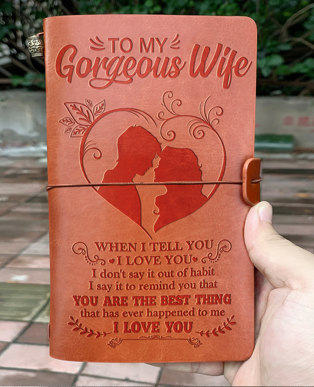 To my wife - WHEN I TELL YOU I LOVE YOU - Vintage Journal