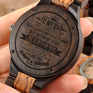 To My Dad - I Love You Always And Forever - Wooden Watch