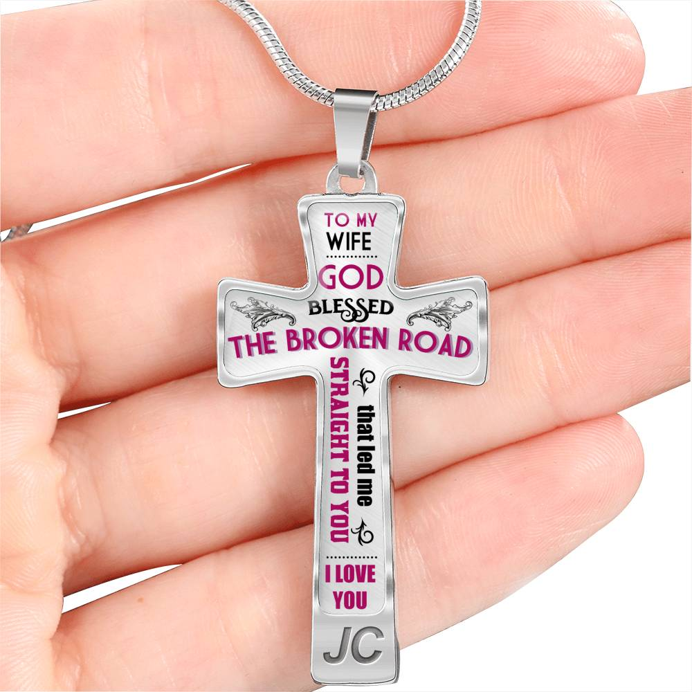 To My Wife - God Blessed The Broken Road That Led Me Straight To You