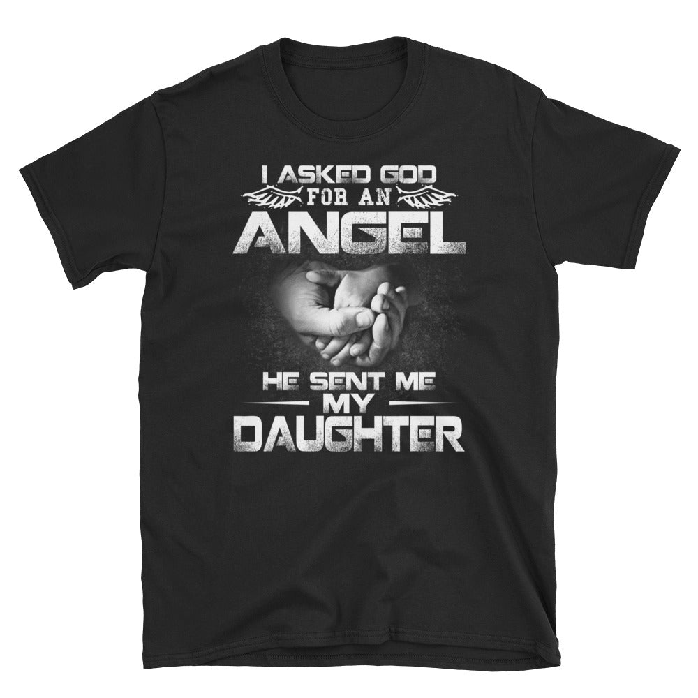 God Sent Me My Daughter - Short-Sleeve Unisex T-Shirt