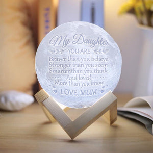 Mum To Daughter - Braver, Smarter, Stronger - Moon Lamp