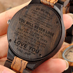 Dad To Son - You Will Never Lose - Wooden Watch