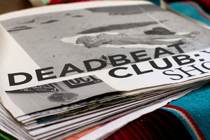 Deadbeat Club prints