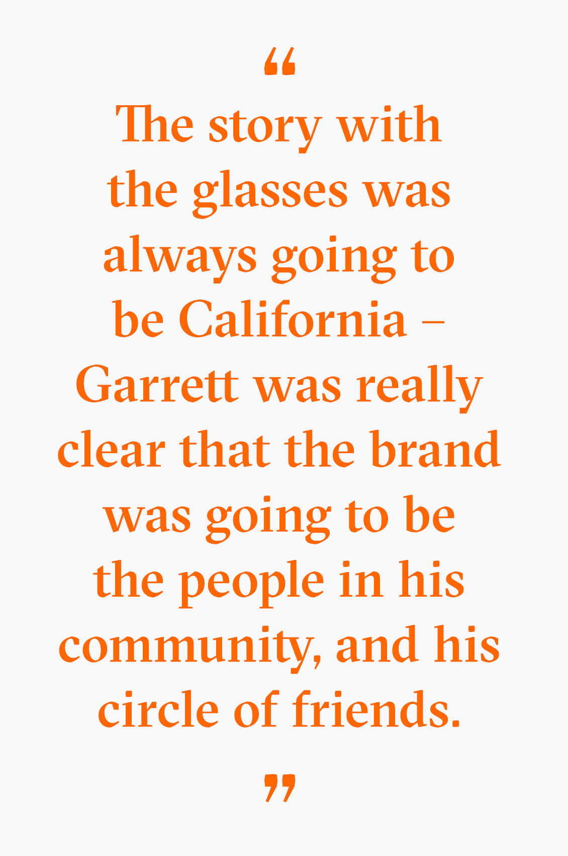Quote by Mark Gainor about Garrett Leight