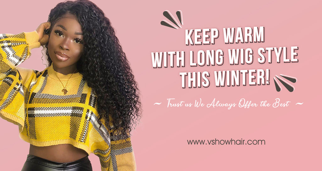 Keep Warm with Long Wig Style This Winter