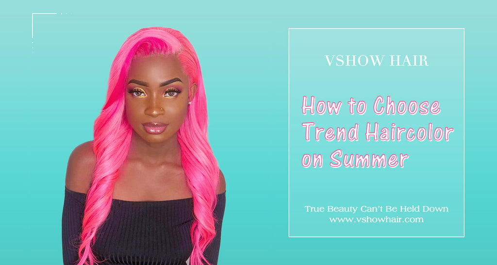 How To Choose Trend Haircolor on Summer