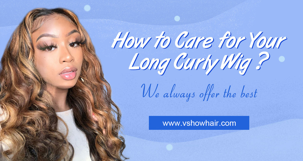 How to Care for Your Long Curly Hair?