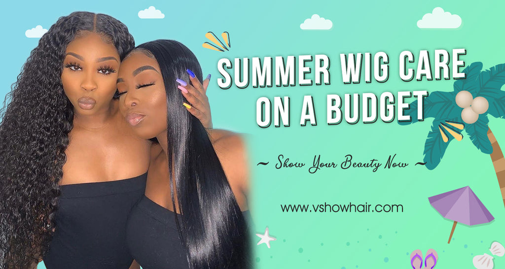 Summer Wig Care on A Budget💃🏻