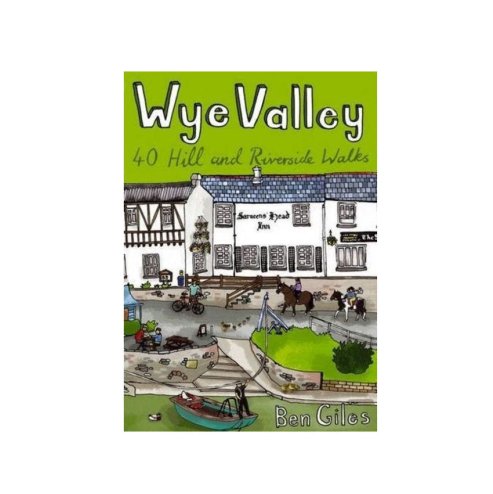 Wye Valley: 40 Hill And Riverside Walks