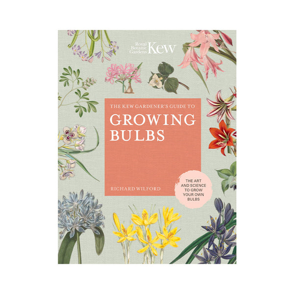 Kew Gardener's Guide To Growing Bulbs