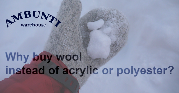 Why buy wool instead of acrylic or polyester?