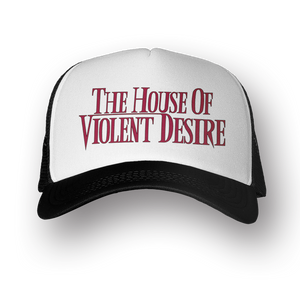 THE HOUSE OF VIOLENT DESIRE HAT
