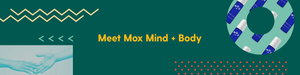Meet Mox Mind + Body