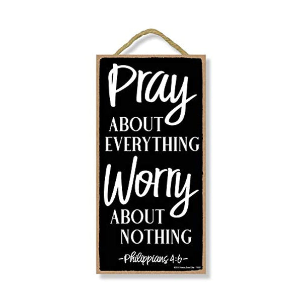 Pray About Everything Worry About Nothing 5 inch by 10 inch Wall Art, Made in USA - Eco Trade Company