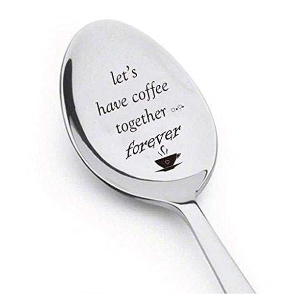 Let's Have Coffee Together Forever- Christian gifts- Engraved Spoon, High Quality Stainless - Eco Trade Company