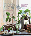 Natural Living Style: Inspirational Ideas for a Beautiful and Sustainable Home - Eco Trade Company