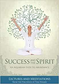 Success and the Spirit An Aquarian Path to Abundance