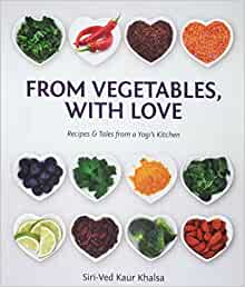 From Vegetables, With Love by Siri-Ved Kaur Khalsa