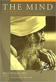 The Mind by Yogi Bhajan, PhD
