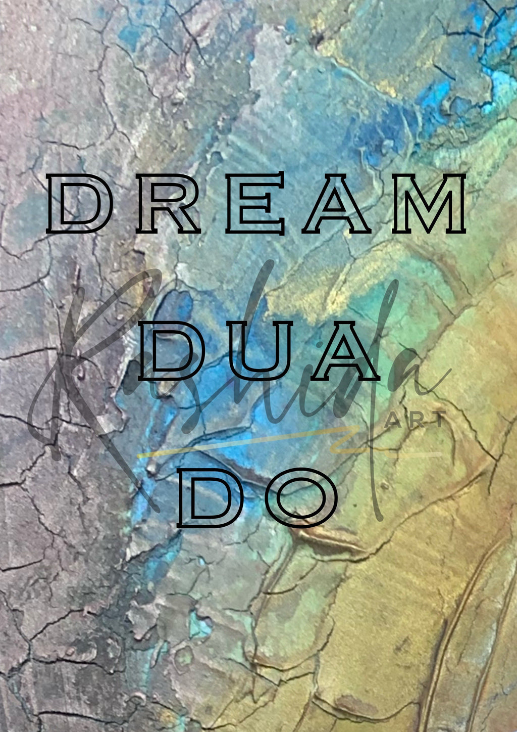 Dream, Dua, Do - Rashida Art