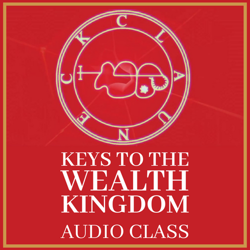 KEYS TO THE WEALTH KINGDOM AUDIO CLASS BY KING CLAUNECK
