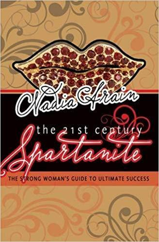 The 21st Century Spartanite: The Strong Woman's Guide To Ultimate Success