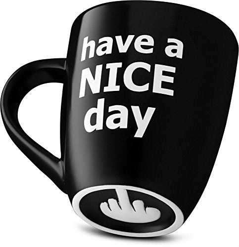 a9459e277fe ... Load image into Gallery viewer, Have a Nice Day Coffee Mug, Funny Cup  with ...