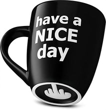 Load image into Gallery viewer, Have a Nice Day Coffee Mug, Funny Cup with Middle Finger on the Bottom 14 oz. - Gulf Coast Coffees