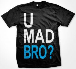 U Mad Bro? Tshirt Black With White and Blue Print - TshirtNow.net