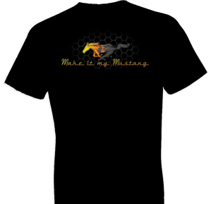 Make it My Mustang Tshirt