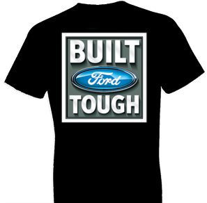 Built Ford Tough Tshirt