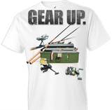 Gear Up Fishing Tshirt - TshirtNow.net - 1