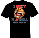 Dont' Play Well Basketball Tshirt - TshirtNow.net - 1