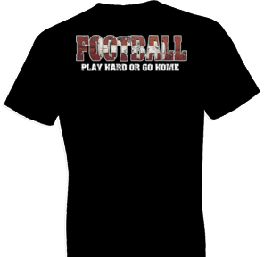 Football Play Hard Tshirt
