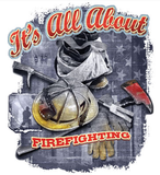 All About Firefighting Tshirt - TshirtNow.net - 2