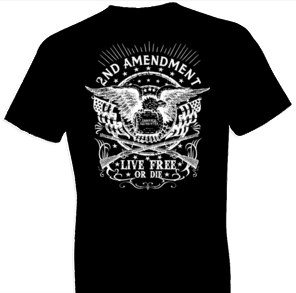 2nd Amendment Live Free Or Die Tshirt