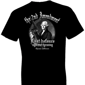 2nd Amendment Last Defence Tshirt