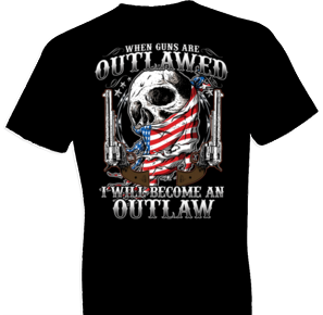 2nd Amendment Become An Outlaw Tshirt - TshirtNow.net - 1