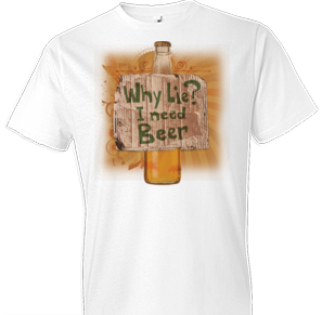 I Need Beer Tshirt