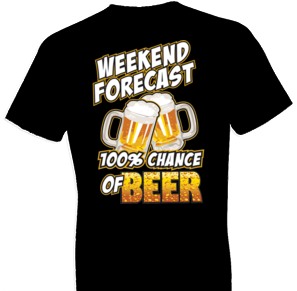 100% Chance of Beer Tshirt