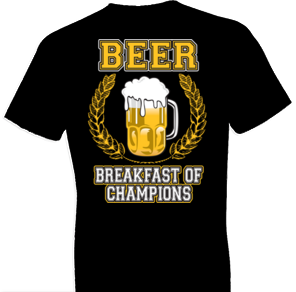 Beer Breakfast of Champions Tshirt