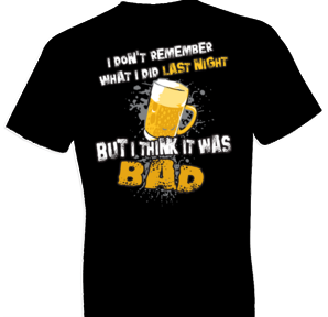 Last Night Beer Tshirt