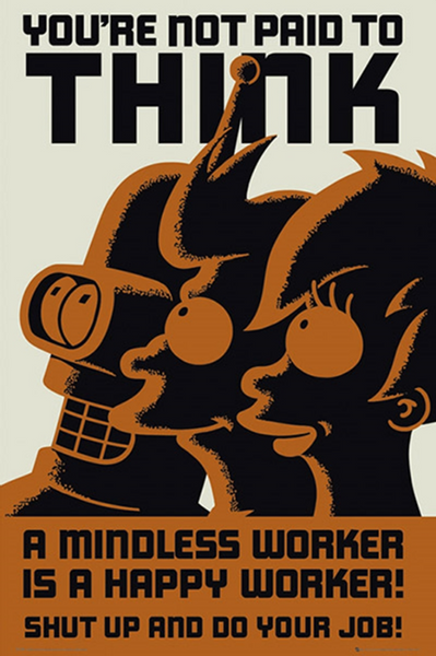 Futurama Your Not Paid to Think Poster - TshirtNow.net