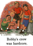 Childhood Bobby's Crew Was Hardcore White Tshirt