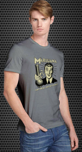 Marijuana: Why can't we all just get a bong? Retro Spoof tshirt: Ash Grey Colored T-shirt - TshirtNow.net - 1